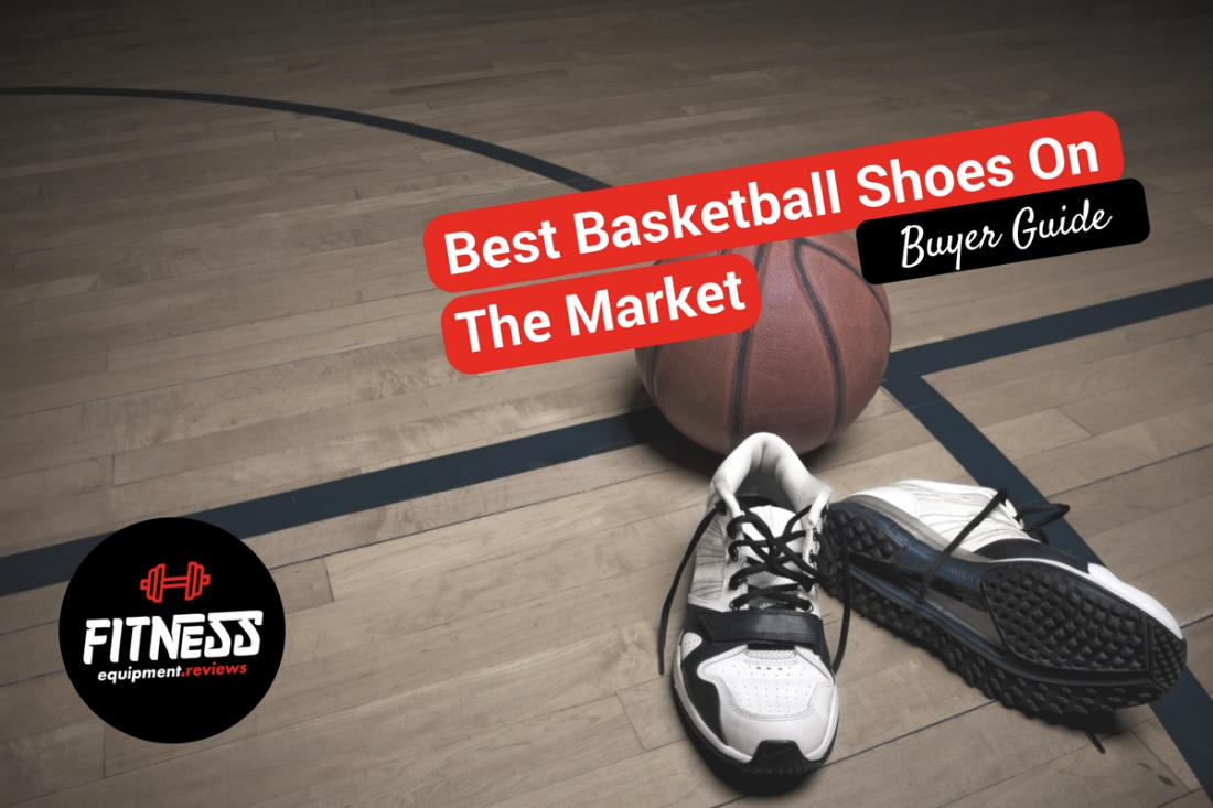 The Top 12 Best Basketball Shoes 2019 - Detailed Reviews