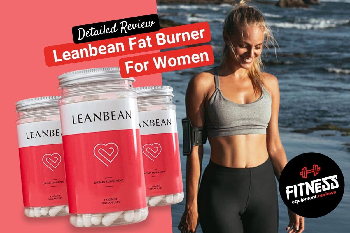 Leanbean fat burner review Fitness equipment reviews
