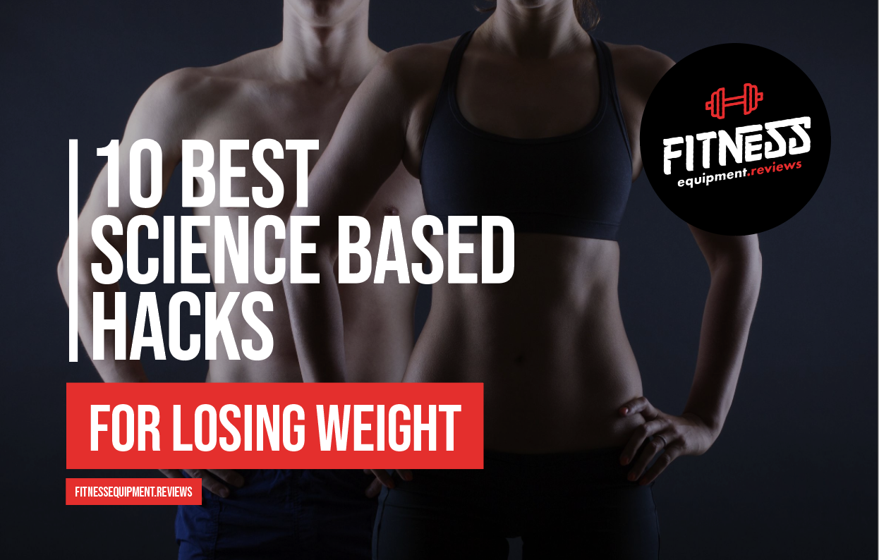 10 best science based hacks for weight loss