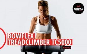 Bowflex TreadClimber TC5000 Review - Fitness Equipment Reviews