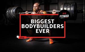 18 Biggest Bodybuilders Ever - Fitness Equipment Reviews