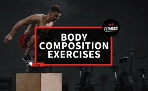 8 Body Composition Exercises - Fitness Equipment Reviews