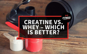 Creatine vs. Whey – Which Is Better? - Fitness Equipment Reviews