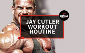 Jay Cutler Workout Routine - Fitness Equipment Reviews
