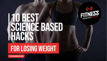 10 Best Science-based Weight Loss Hacks
