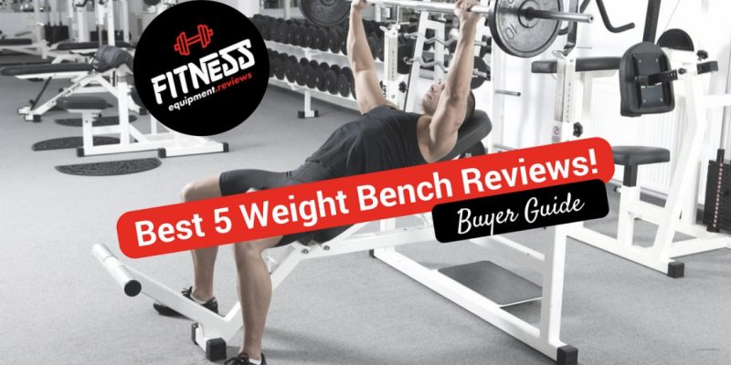 Best 5 Weight Bench Reviews 2018!