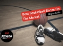 20 Best Basketball Shoes in 2020