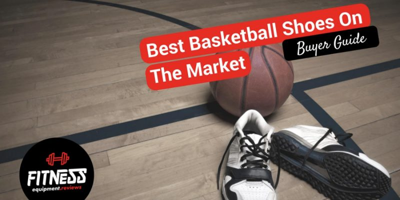 Best Basketball Shoes in 2019