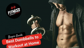 15 Best Dumbbells for your Home Workout – Get Those Gains!
