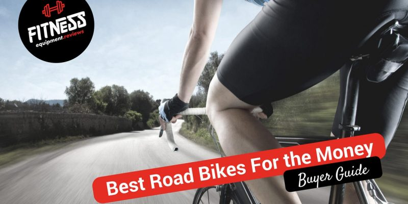 Best Road Bikes For the Money 2018