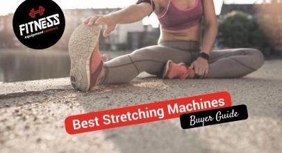 Best Stretching Machines 2018