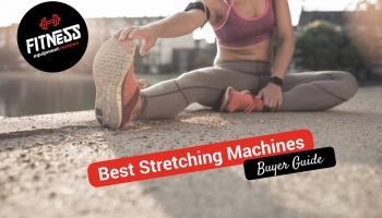 Best Stretching Machines 2020
