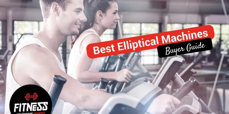 Best Elliptical Machines 2019 – Buyer Guide