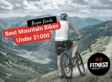 Best Mountain Bikes Under $1000 in 2018