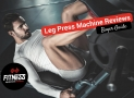 Leg Press Machine Reviews 2018