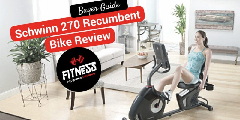 Schwinn 270 Recumbent Bike Review 2018