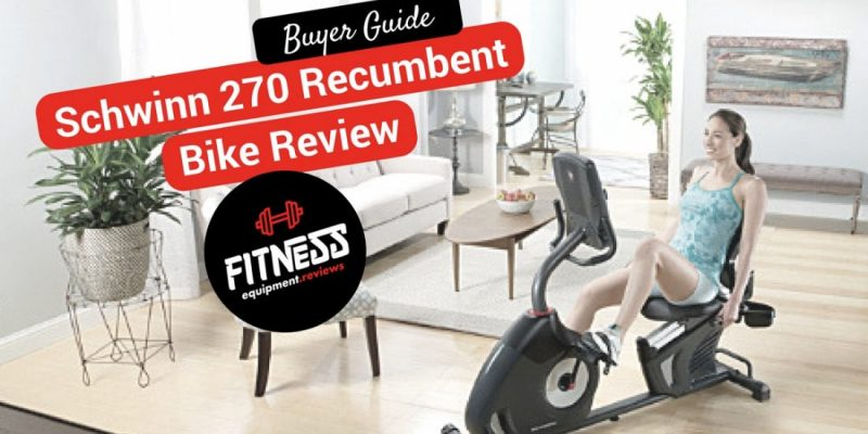 Schwinn 270 Recumbent Bike Review 2019