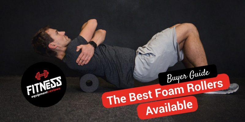 15 Best Foam Rollers of 2020 – [Ratings & Reviews]