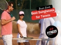 20 Best Sunglasses For Tennis – [Ratings & Reviews]