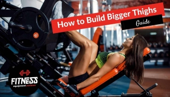 How to Get Bigger Thighs and Hips [For Women]