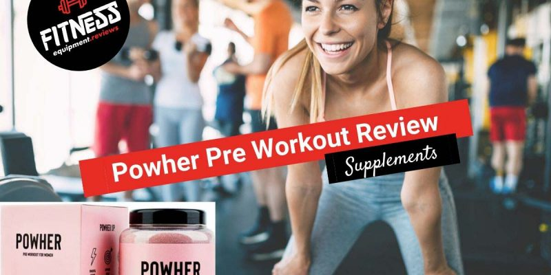 Powher Pre Workout Review – Does It Really Work?