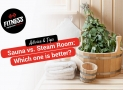 Sauna vs Steam Room- Which is Better For You?