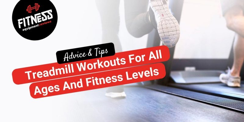 The Best Treadmill Workouts For All Ages And Fitness Levels